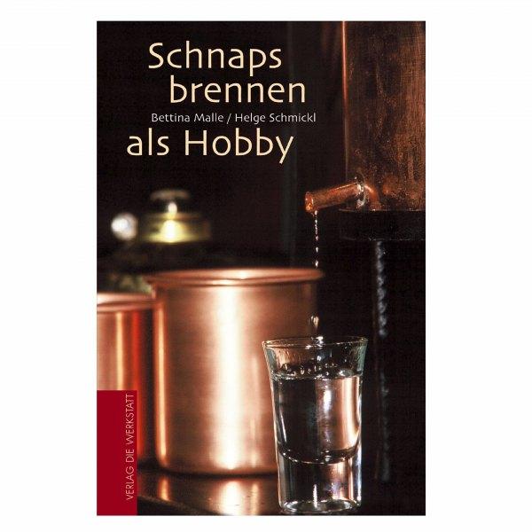 Helge Schmickl/Bettina Malle: Schnapsbrennen als Hobby